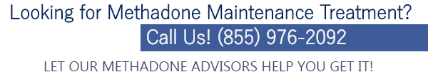 Looking for Methadone Maintenance Treatment? Call (855) 976-2092